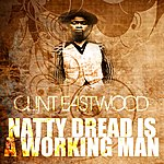 Clint Eastwood Natty Dread Is A Working Man