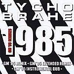 Tycho Brahe 1985 (Gm '85 Remixes)