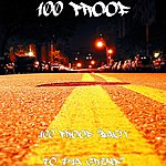 """100 Proof 100 Proof """"Back To Tha Grind"""""""