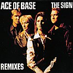 Ace Of Base The Sign (The Remixes)