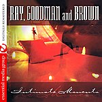 Ray, Goodman & Brown Intimate Moments (Remastered)