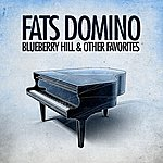 Fats Domino Blueberry Hill & Other Favorites (Remastered)