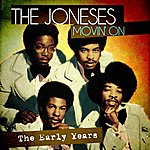 The Joneses Movin' On - The Early Years (Remastered)