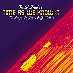 Todd Snider Time As We Know It: The Songs Of Jerry Jeff Walker