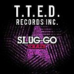 Sluggo Crazy