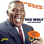 Howlin' Wolf The Wolf Is At Your Door - The Singles As & Bs 1951-1960