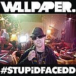 Wallpaper. #Stupidfacedd