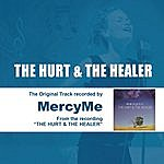 MercyMe The Hurt & The Healer - Performance Track - Ep