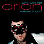 Orion Who Was The Masked Man?