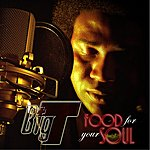Big T Food For Your Soul
