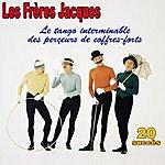 Les Frères Jacques Le Tango Interminable Des Perceurs De Coffres-Forts ... - 20 Succès