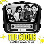 The Goons The Goons: Classic Radio Shows Of The 50's