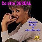 Colette Dereal Amour, Soleil Et Cha-Cha-Cha ... - 20 Succès