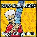 Gaye Adegbalola Blues In All Flavors