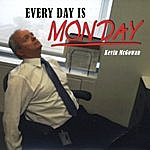 Kevin McGowan Every Day Is Monday