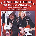 The True Brothers 90 Proof Whiskey