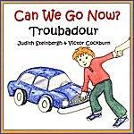 Troubadour Can We Go Now