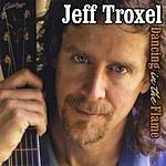 Jeff Troxel Dancing In The Flame