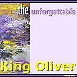 King Oliver King Oliver: The Unforgettable