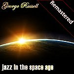 George Russell Jazz In The Space Age (Remastered)