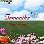 Samantha Crazy For You