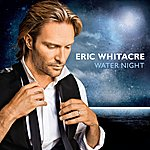 Eric Whitacre Water Night