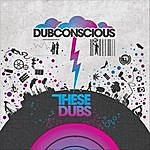 Dubconscious These Dubs(The Remixes)
