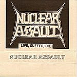 Nuclear Assault Live Suffer Die