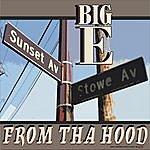 Big-E From Tha Hood