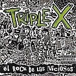 Triple X El Rock De Los Viciosos