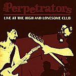 The Perpetrators Live At The High And Lonesome Club