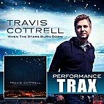 Travis Cottrell When The Stars Burn Down (Performance Trax)