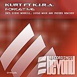Kurt Forget Me (Feat. K.I.R.A)