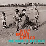 Billy Bragg Mermaid Avenue: The Complete Sessions