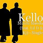 Kello Murda Murda (Feat. LIL D & Kj) - Single