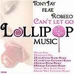 Tony Jay Can't Let Go (Feat. Robeeo)