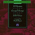 Mark Hayes 10 Hymns And Gospel Songs For Solo Voice