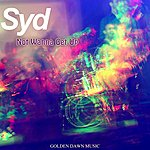 Syd Not Wanna Get Up - Single