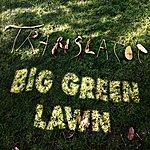 Translator Big Green Lawn