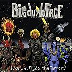 Big Dumb Face Duke Lion Fights The Terror!!