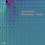 Aaron Acosta Prescription - Single