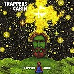 Trappers Cabin Trappers Mind