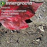 Random Movement Feeling Translated/Dirt Dobber