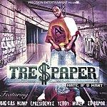 Tre$paper Hate If U Want