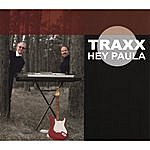 Traxx Hey Paula