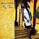 Trina Davis My Turn