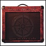 True North Live At The Cafe
