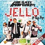 Far East Movement Jello (Remixes)