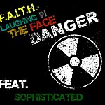 Faith Laughing In The Face Of Danger(Prod. By F.A.I.T.H) (Feat. Sophisticated) - Single