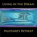 Mustard's Retreat Living In The Dream